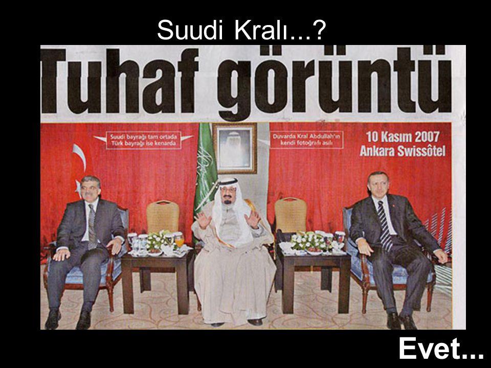 Suudi Kralı... Evet...