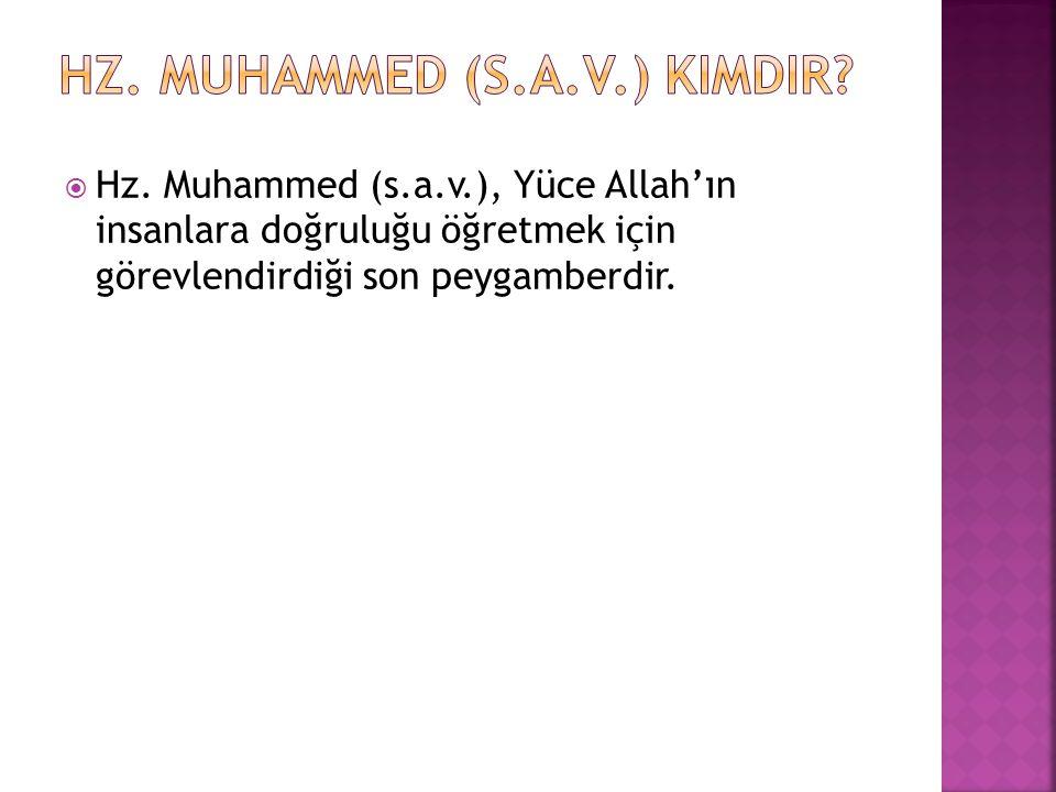 Hz. Muhammed (s.a.v.) kimdir