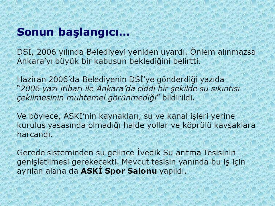 Sonun başlangıcı… DSİ, 2006 yılında Belediyeyi yeniden uyardı. Önlem alınmazsa Ankara'yı büyük bir kabusun beklediğini belirtti.