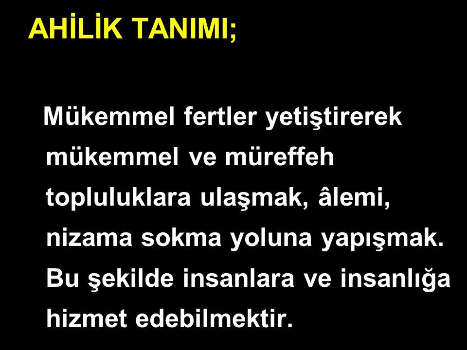 AHİLİK TANIMI;
