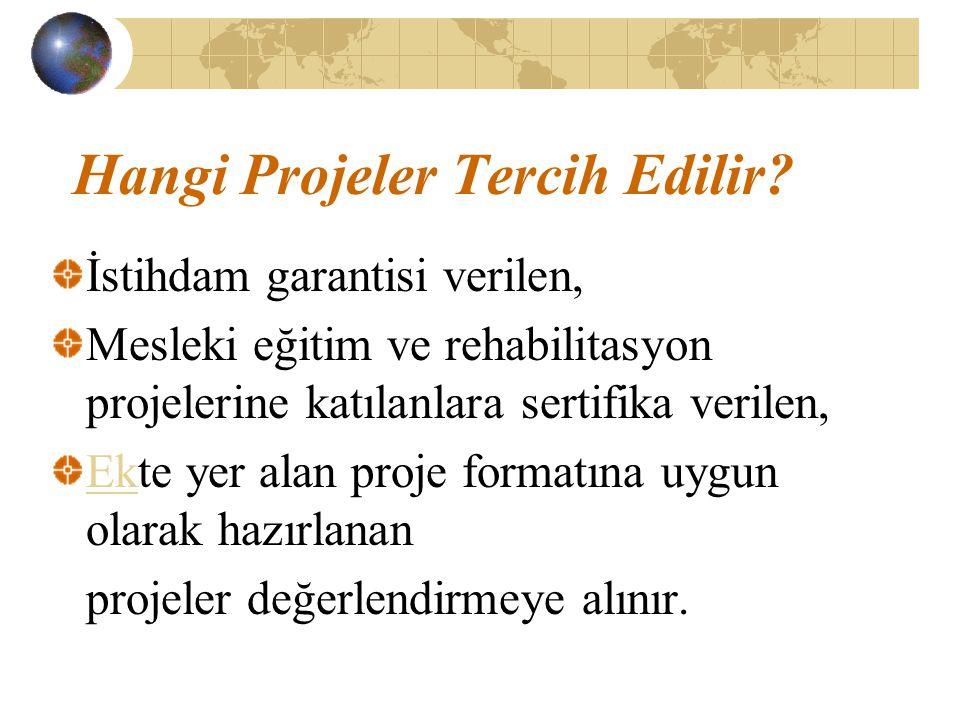 Hangi Projeler Tercih Edilir