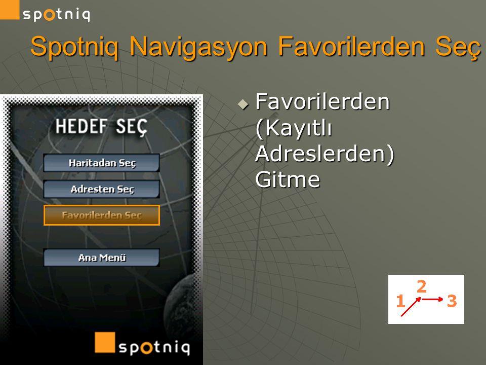 Spotniq Navigasyon Favorilerden Seç