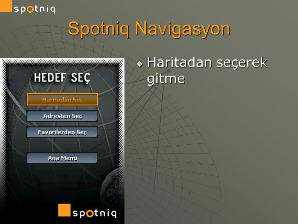 Spotniq Navigasyon Haritadan seçerek gitme