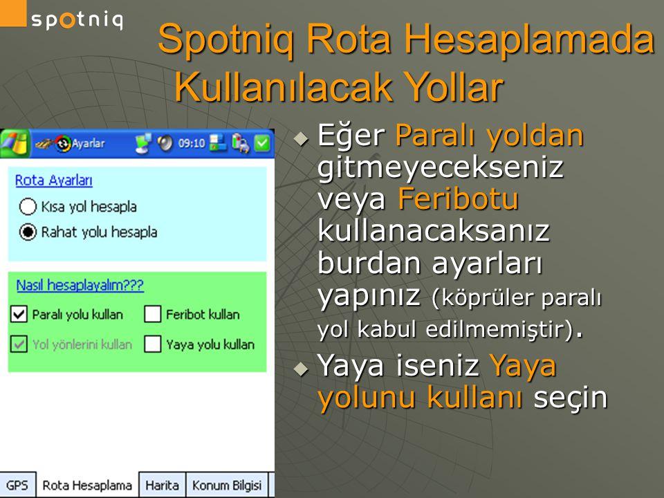 Spotniq Rota Hesaplamada Kullanılacak Yollar