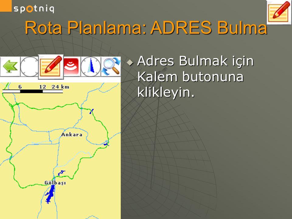 Rota Planlama: ADRES Bulma