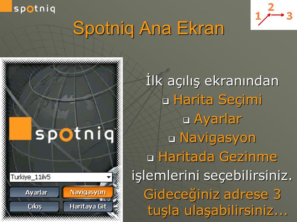 Spotniq Ana Ekran İlk açılış ekranından Harita Seçimi Ayarlar