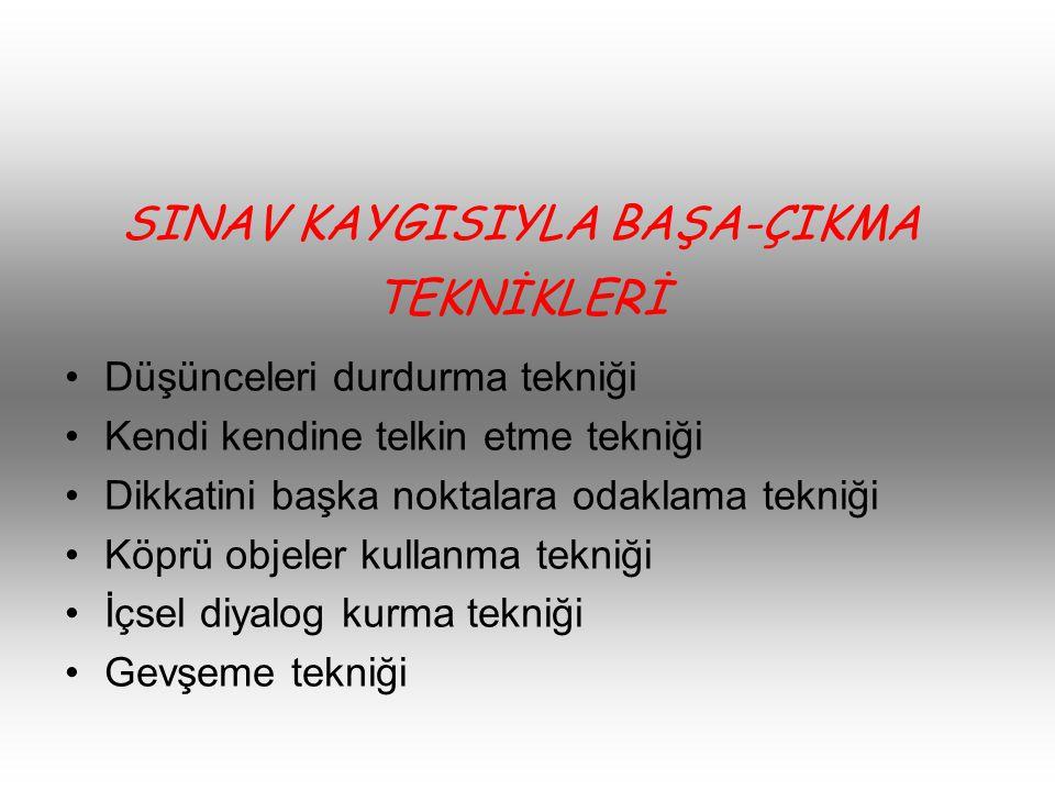 SINAV KAYGISIYLA BAŞA-ÇIKMA TEKNİKLERİ