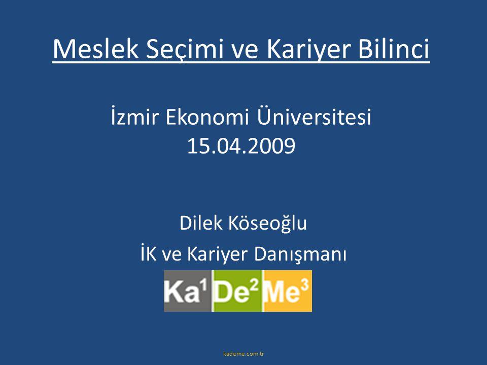 Meslek Seçimi ve Kariyer Bilinci İzmir Ekonomi Üniversitesi 15.04.2009