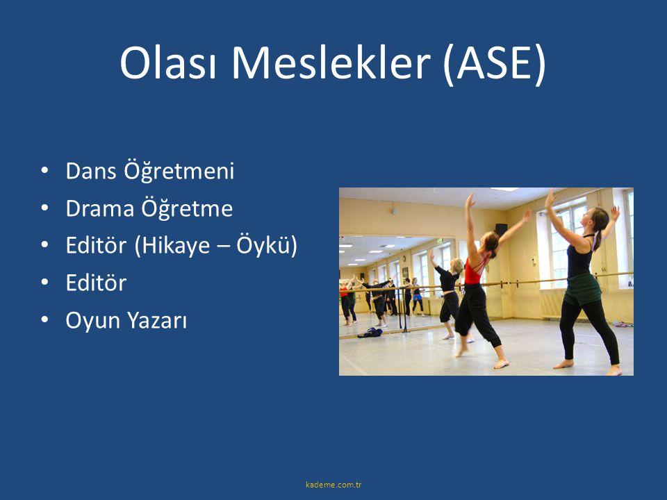 Olası Meslekler (ASE) Dans Öğretmeni Drama Öğretme