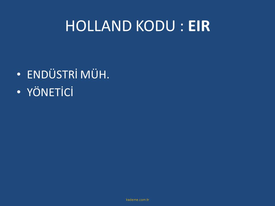 HOLLAND KODU : EIR ENDÜSTRİ MÜH. YÖNETİCİ kademe.com.tr