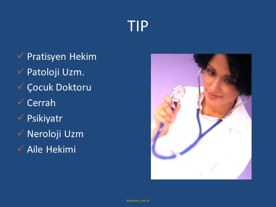 TIP Pratisyen Hekim Patoloji Uzm. Çocuk Doktoru Cerrah Psikiyatr