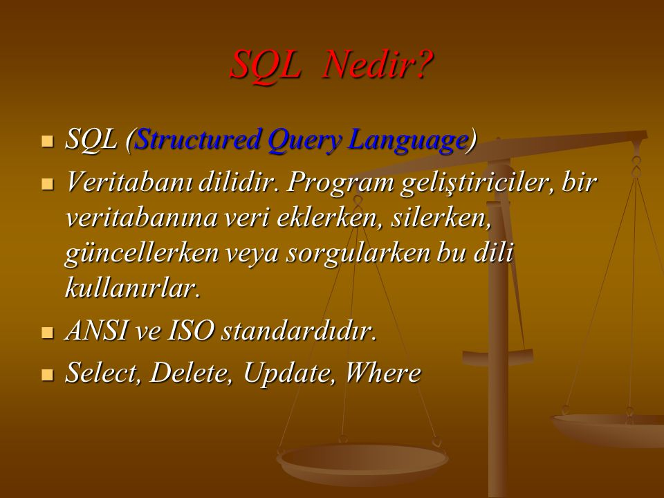 SQL Nedir SQL (Structured Query Language)