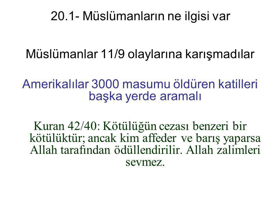 20.1- Müslümanların ne ilgisi var