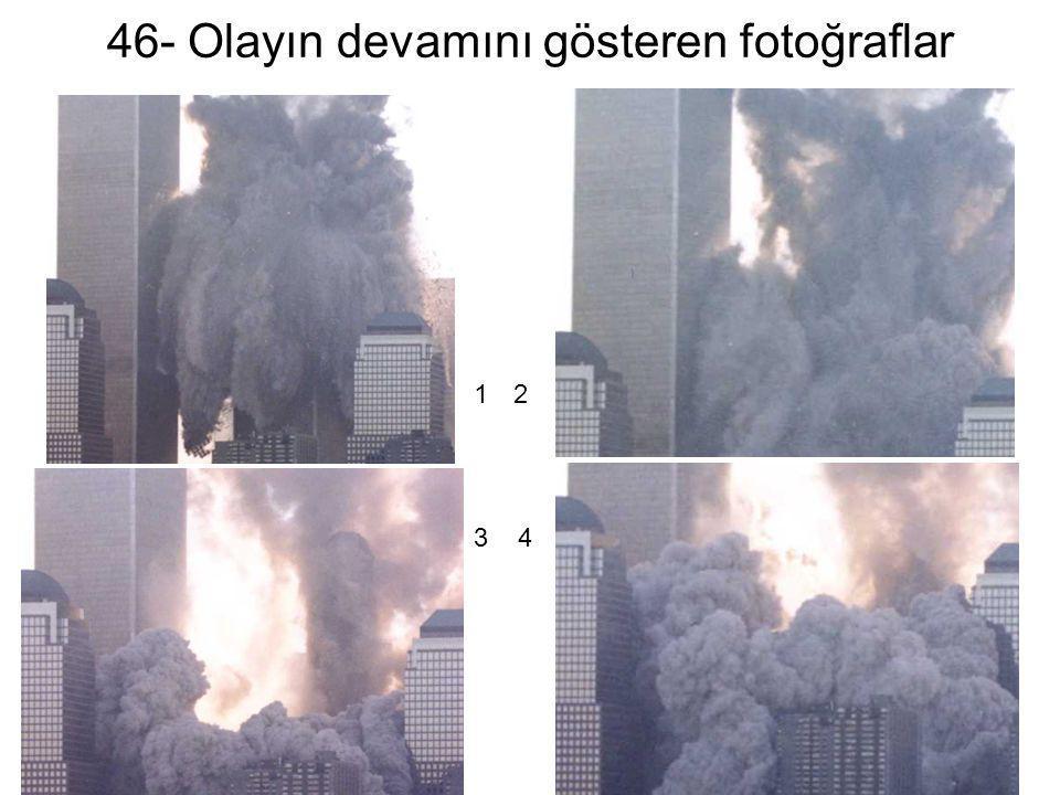 46- Olayın devamını gösteren fotoğraflar