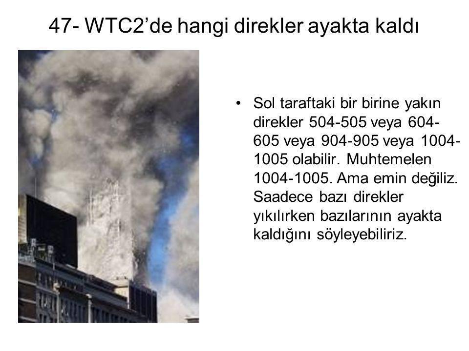 47- WTC2'de hangi direkler ayakta kaldı