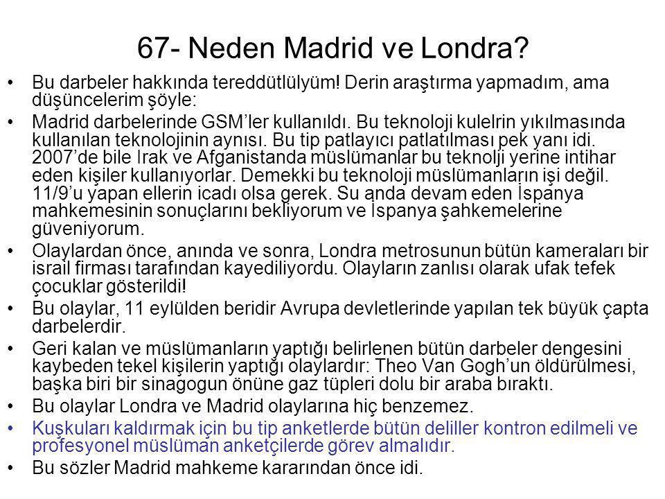 67- Neden Madrid ve Londra