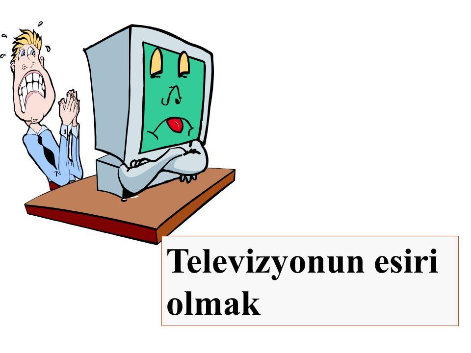 Televizyonun esiri olmak