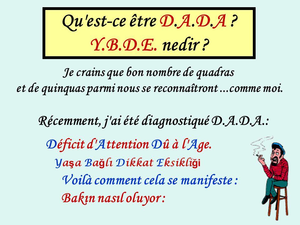 Qu est-ce être D.A.D.A Y.B.D.E. nedir