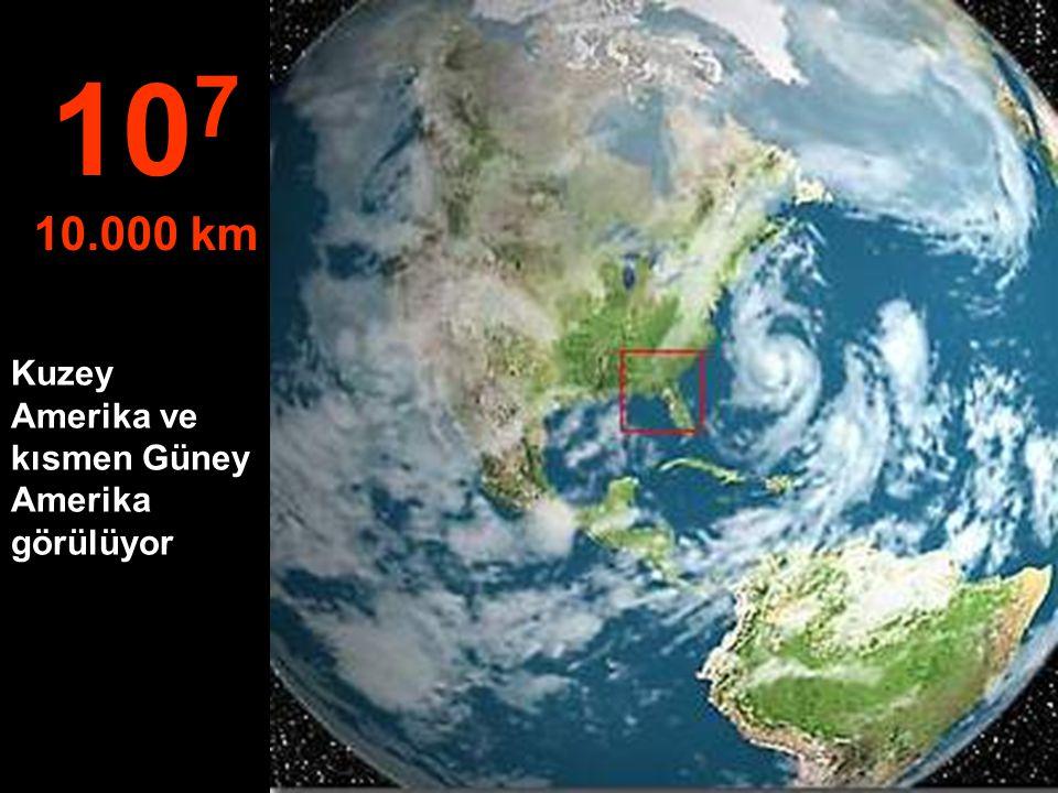 107 10.000 km Kuzey Amerika ve kısmen Güney Amerika görülüyor