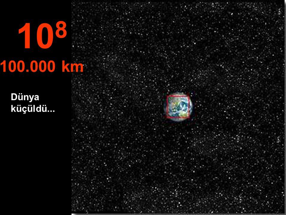 108 100.000 km Dünya küçüldü...