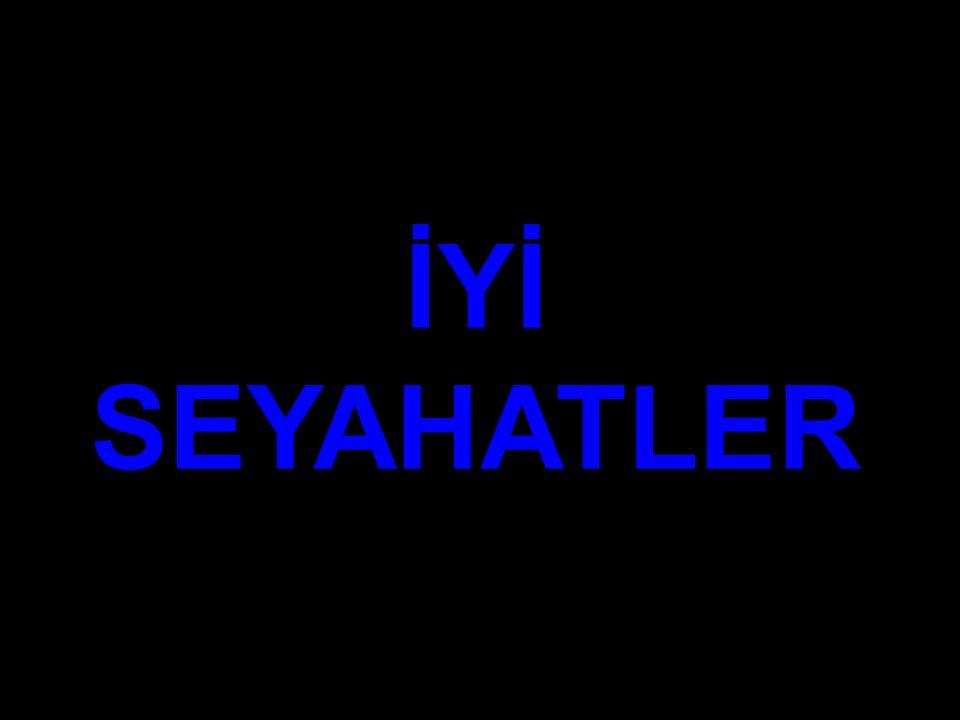 İYİ SEYAHATLER