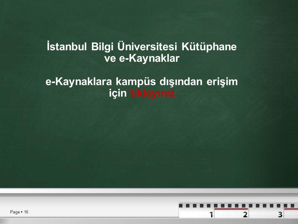 İstanbul Bilgi Üniversitesi Kütüphane ve e-Kaynaklar e-Kaynaklara kampüs dışından erişim için tıklayınız