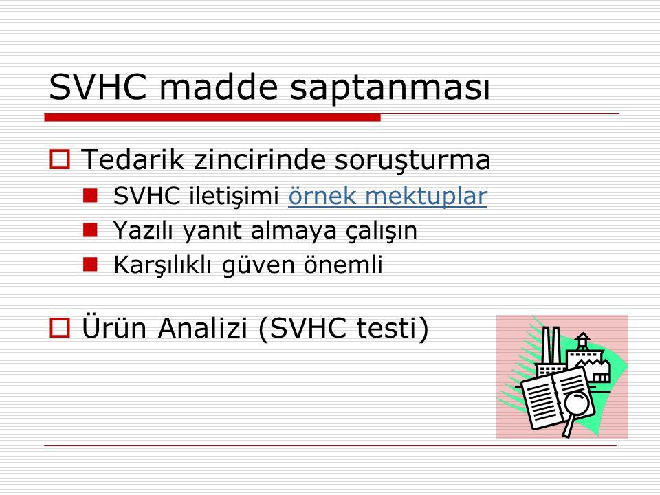 SVHC madde saptanması Tedarik zincirinde soruşturma