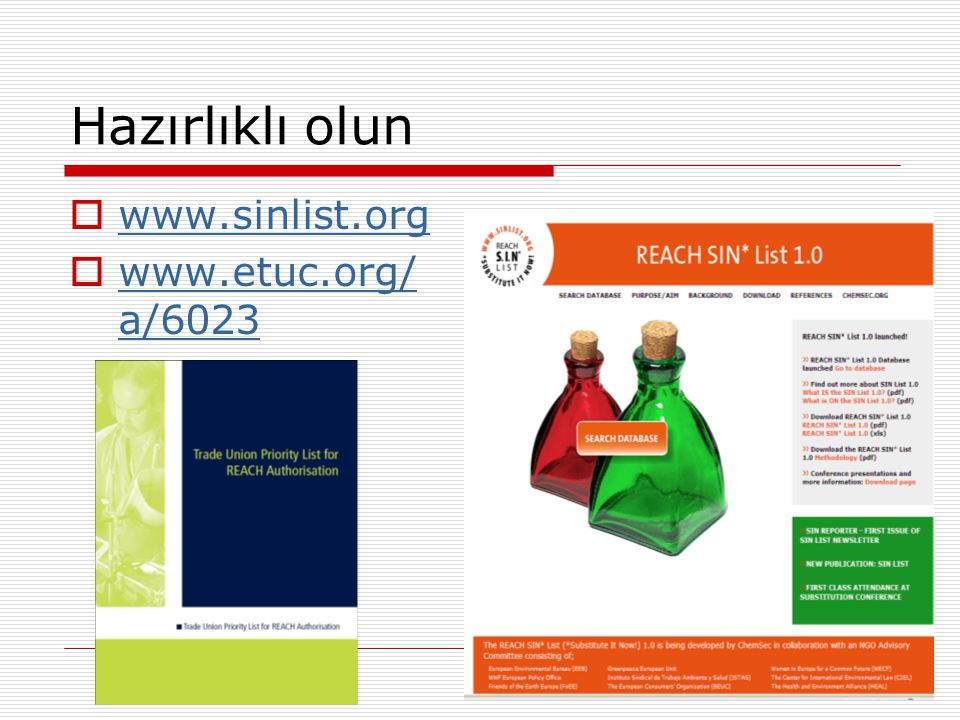 Hazırlıklı olun www.sinlist.org www.etuc.org/ a/6023