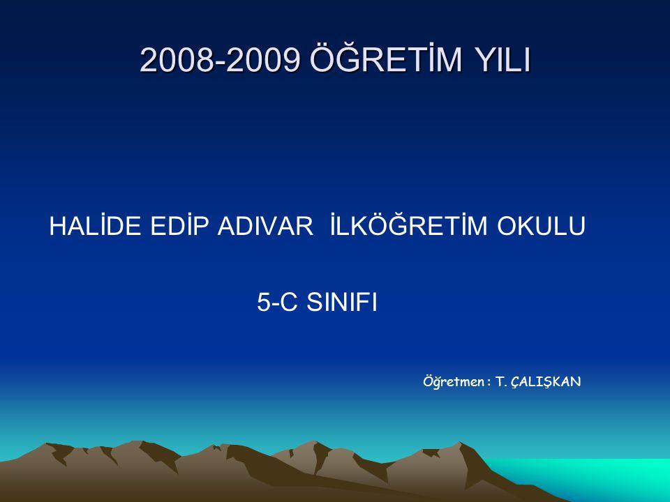 2008-2009 ÖĞRETİM YILI HALİDE EDİP ADIVAR İLKÖĞRETİM OKULU 5-C SINIFI