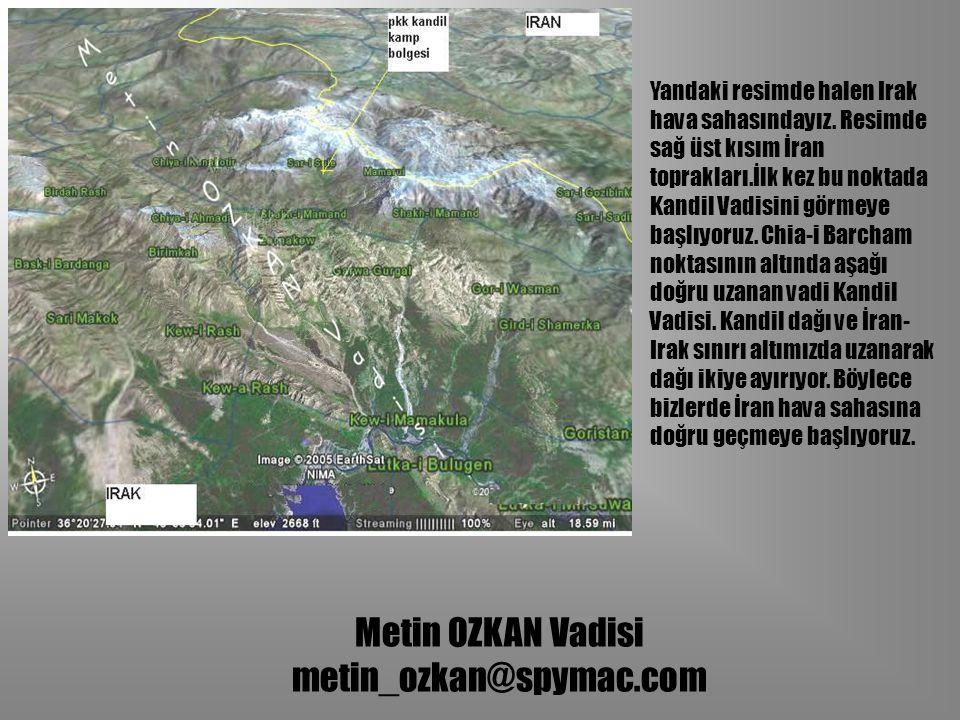 Yandaki resimde halen Irak hava sahasındayız
