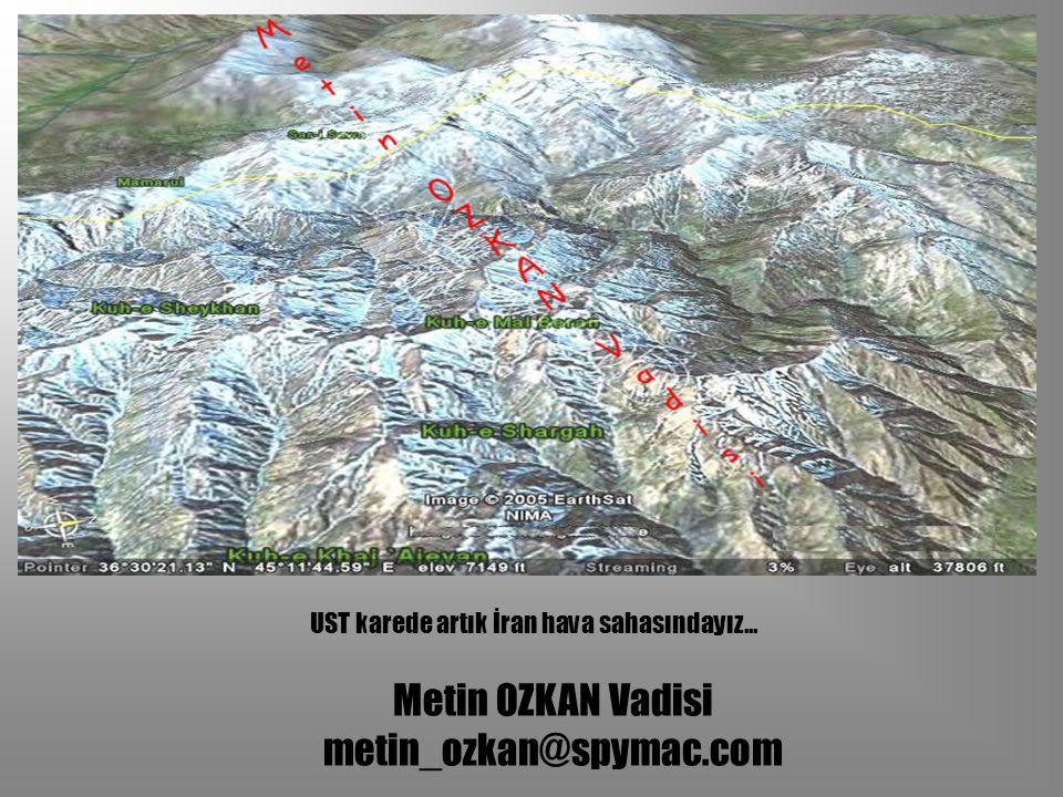 UST karede artık İran hava sahasındayız...