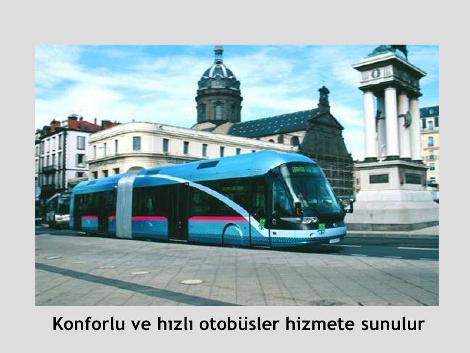 Konforlu ve hızlı otobüsler hizmete sunulur