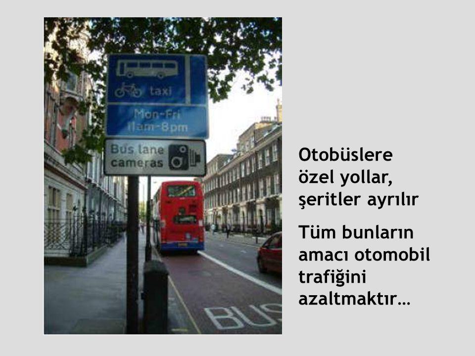 Otobüslere özel yollar, şeritler ayrılır