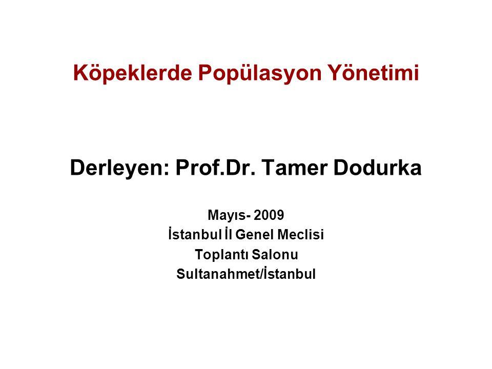 Köpeklerde Popülasyon Yönetimi Derleyen: Prof.Dr. Tamer Dodurka