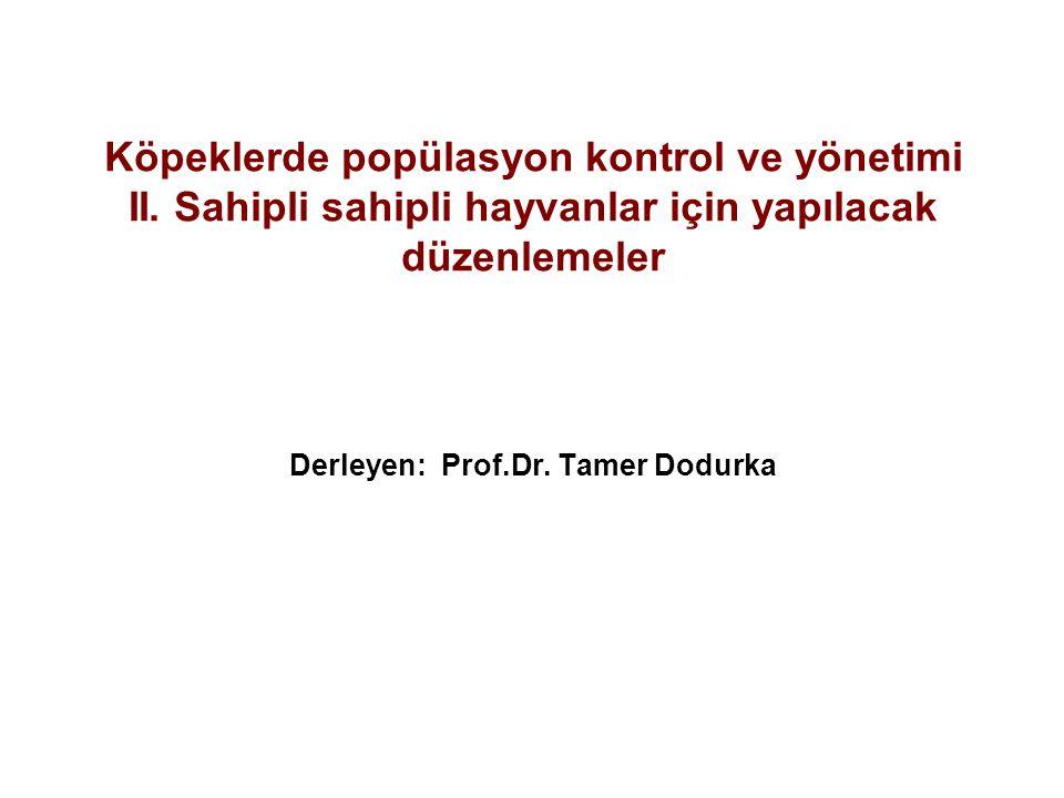 Derleyen: Prof.Dr. Tamer Dodurka