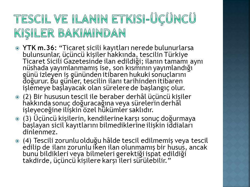 Tescil ve ilanIn etkIsI-üçüncü kişiler bakImIndan