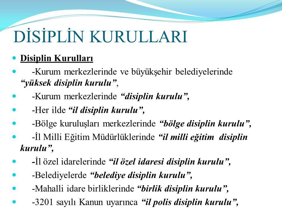 DİSİPLİN KURULLARI Disiplin Kurulları