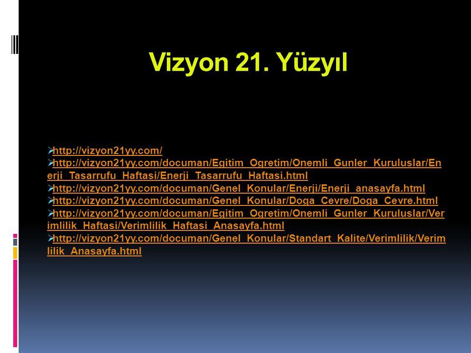 Vizyon 21. Yüzyıl http://vizyon21yy.com/