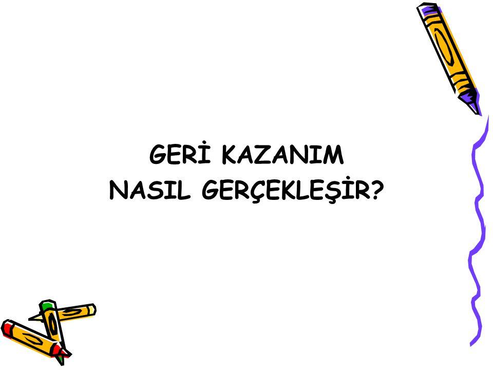 GERİ KAZANIM NASIL GERÇEKLEŞİR