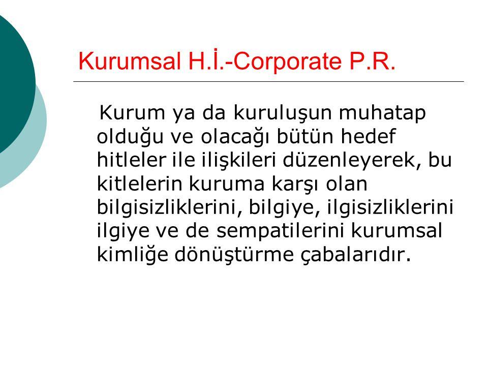 Kurumsal H.İ.-Corporate P.R.