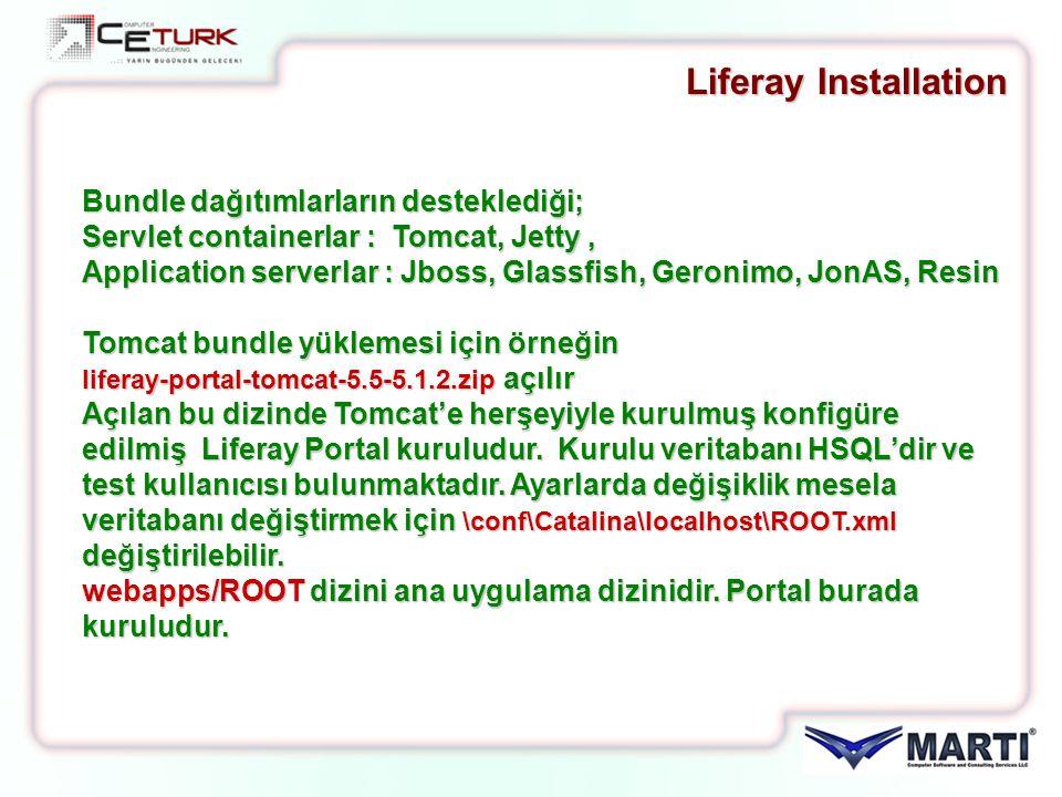 Liferay Installation Bundle dağıtımlarların desteklediği;