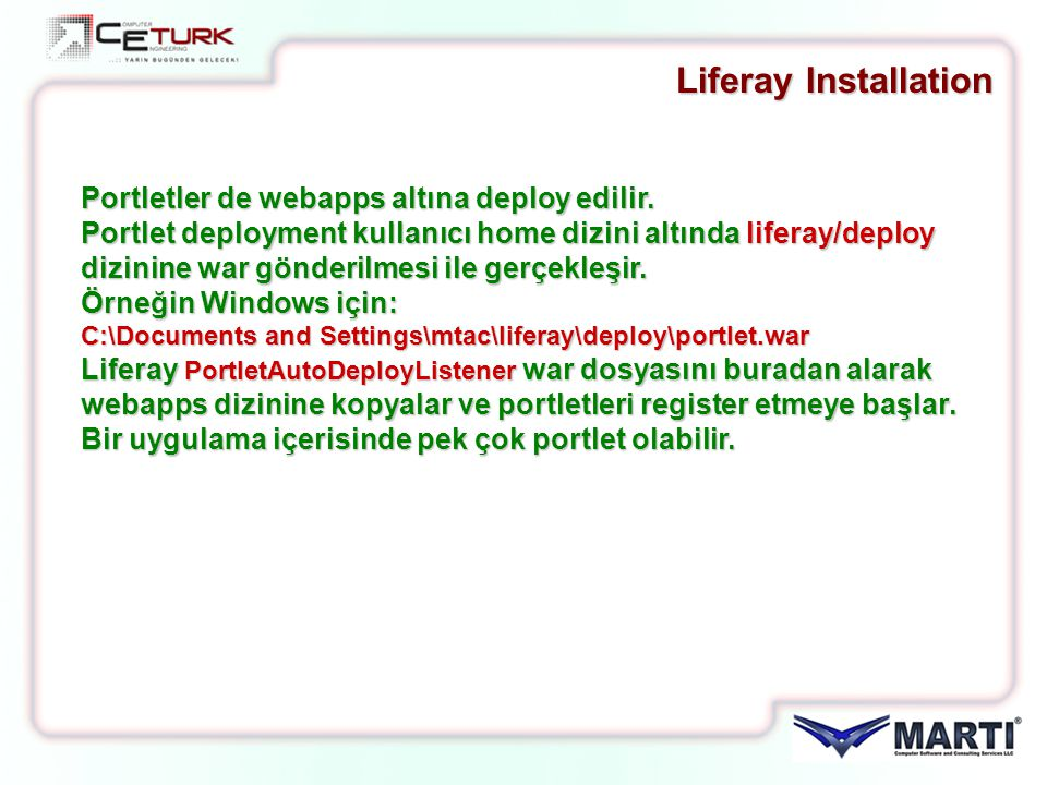 Liferay Installation Portletler de webapps altına deploy edilir.