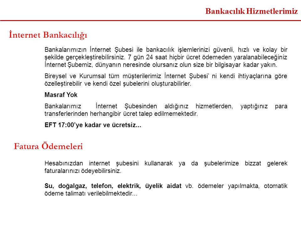 İnternet Bankacılığı Fatura Ödemeleri Bankacılık Hizmetlerimiz