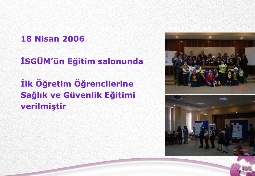 18 Nisan 2006 İSGÜM'ün Eğitim salonunda. İlk Öğretim Öğrencilerine.