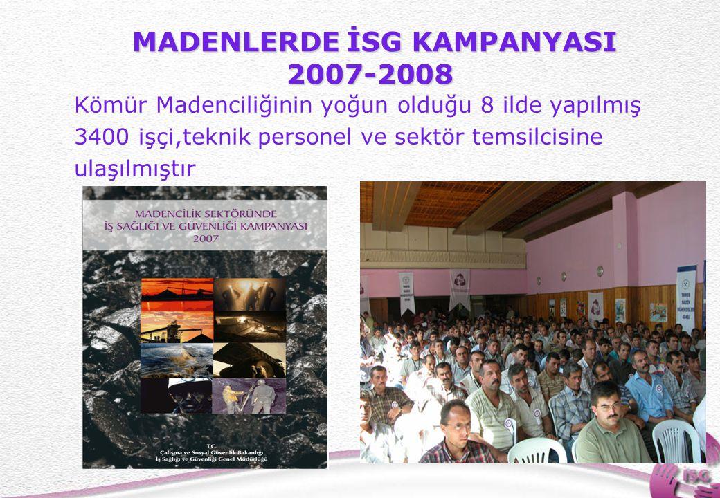 MADENLERDE İSG KAMPANYASI 2007-2008