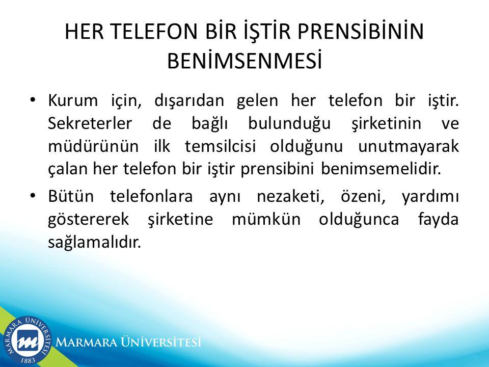 HER TELEFON BİR İŞTİR PRENSİBİNİN BENİMSENMESİ