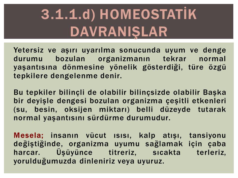 3.1.1.d) HOMEOSTATİK DAVRANIŞLAR
