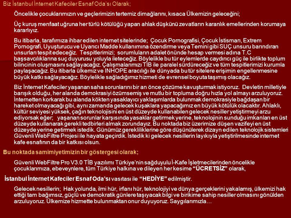 Biz İstanbul İnternet Kafeciler Esnaf Oda'sı Olarak;