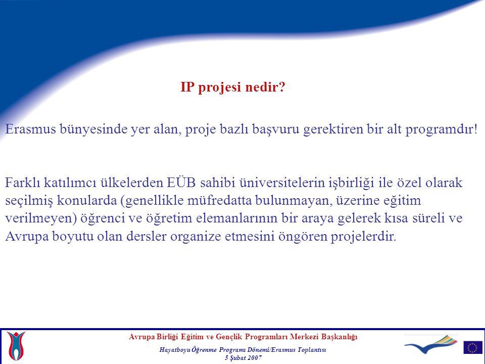 IP projesi nedir Erasmus bünyesinde yer alan, proje bazlı başvuru gerektiren bir alt programdır!
