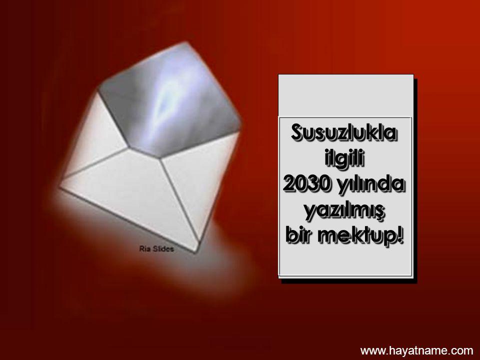 Susuzlukla ilgili 2030 yılında yazılmış bir mektup!